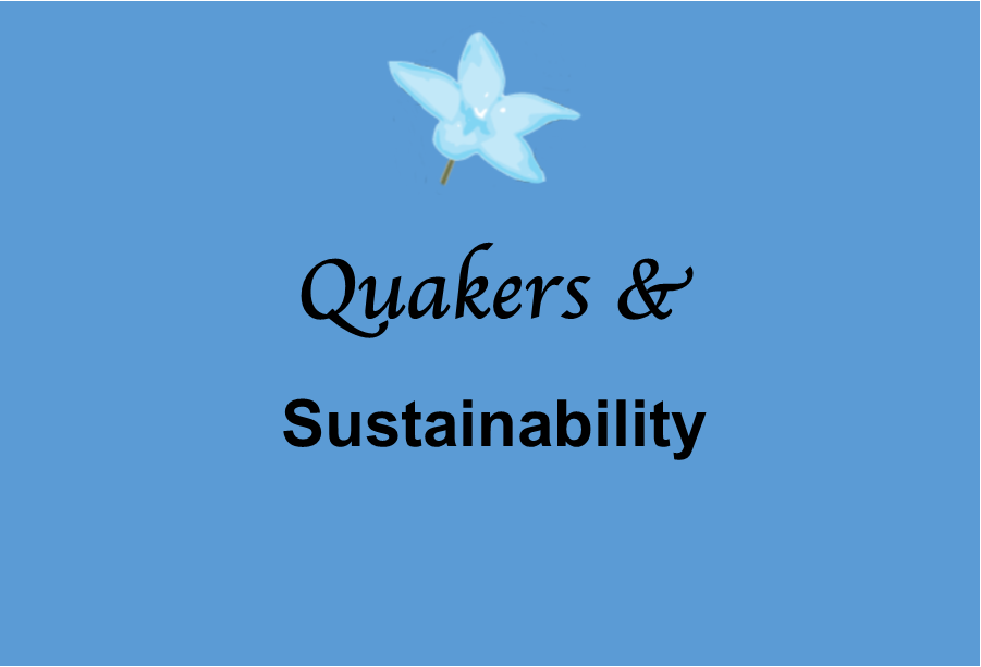 Quakers & Sustainability